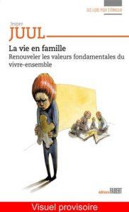Couverture d'ouvrage: La Vie en famille de Jesper Juul