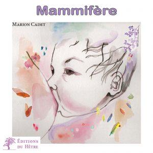 Couverture d'ouvrage: Mammifère de Marion Cadet