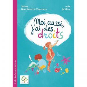 Couverture d'ouvrage: Moi aussi j'ai des droits de Soline Bourdeverre-veyssiere